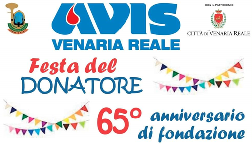 Venaria, tutto pronto per la Festa Del Donatore e per il 65° Anniversario di Fondazione dell'Avis Venaria Reale