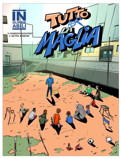 """Gli Insuperabili tornano """"a strisce"""" con i campioni della serie A: pronto il nuovo fumetto della Serie 1, dopo l'anteprima a Lucca Comics"""
