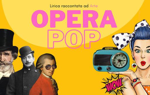 Opera Pop - Lirica racconta ad Arte: online fino al 21 giugno la campagna di Casa Fools
