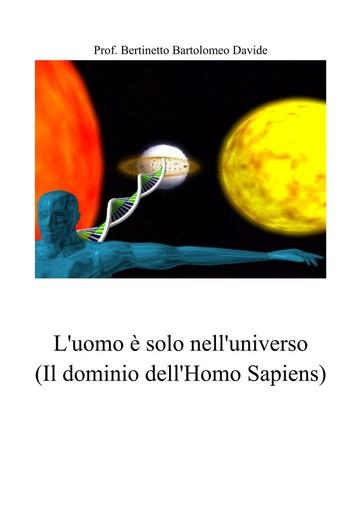 """Si presenta a Luserna San Giovanni l'ebook """"L'uomo è solo nell'Universo, il dominio dell'Homo Sapiens"""""""