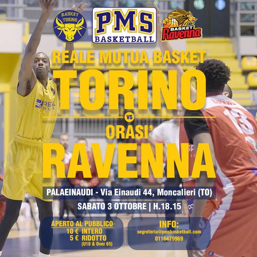 Basket, Reale Mutua Torino–Orasì Ravenna a porte aperte