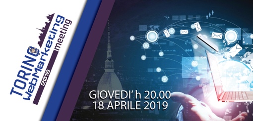 Torino Web Marketing Meeting 2019: l'evento annuale dedicato al web marketing per medie e piccole imprese